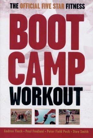 The Official Five Star Fitness Boot Camp Workout: ...