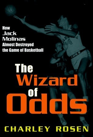 The Wizard of Odds: How Jack Molinas Nearly Destro...