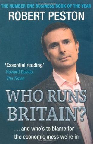Who Runs Britain?: and Who's to Blame for the Econ...