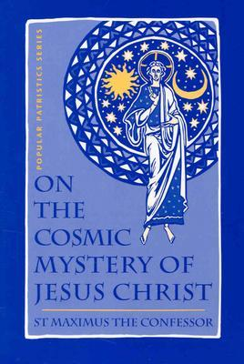 On the Cosmic Mystery of Jesus Christ: Selected Wr...