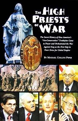 The High Priests of War: The Secret History of How...