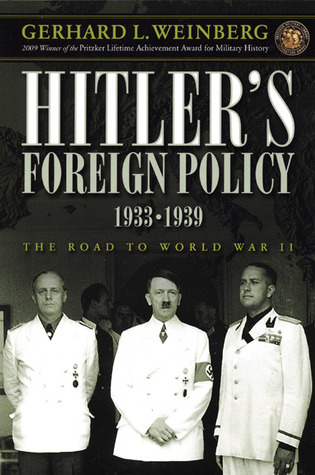 Hitler's Foreign Policy 1933-1939: The Road to Wor...