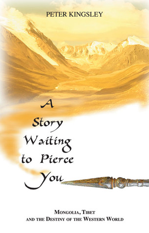 A Story Waiting to Pierce You: Mongolia, Tibet and...