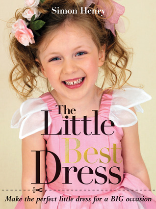 Little Best Dress, The: Make the Perfect Little Dr...
