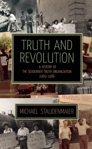 Truth and Revolution: A History of the Sojourner T...