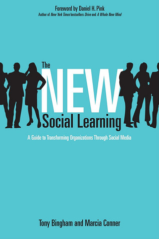 The New Social Learning: A Guide to Transforming O...
