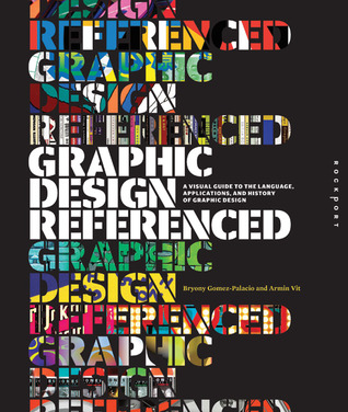 Graphic Design, Referenced: A Visual Guide to the ...