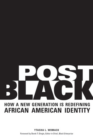 Post Black: How a New Generation Is Redefining Afr...