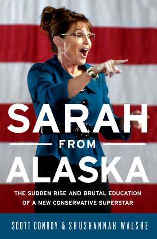 Sarah from Alaska: The Sudden Rise and Brutal Educ...