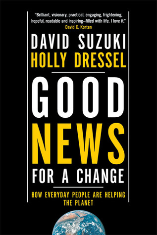 Good News for a Change: How Everyday People are He...