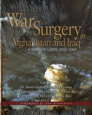 War Surgery in Afghanistan and Iraq: A Series ofCa...