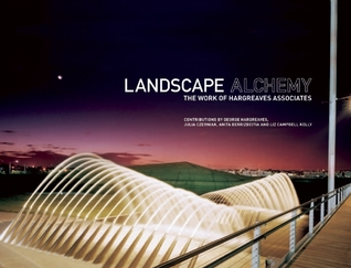 Landscape Alchemy: The Work of Hargreaves Associat...