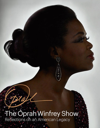 The Oprah Winfrey Show: Reflections on an American...