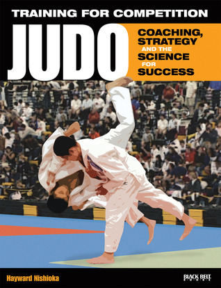 Training for Competition: Judo: Coaching, Strategy...