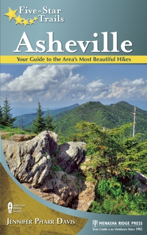 Five-Star Trails: Asheville: Your Guide to the Are...