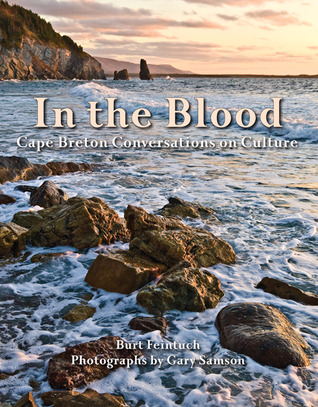 In the Blood: Cape Breton Conversations on Culture...