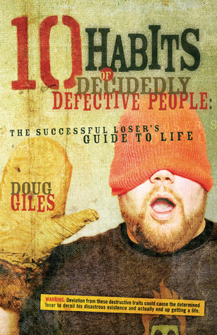 10 Habits of Decidedly Defective People: The Succe...