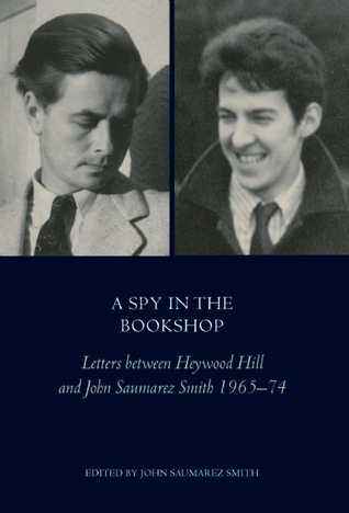 A Spy In The Bookshop: Letters Between Heywood Hil...