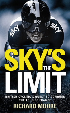 Sky's the Limit: British Cycling's Quest to Conque...