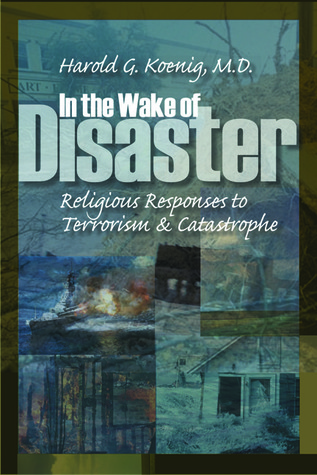 In the Wake of Disaster: Religious Responses to Te...