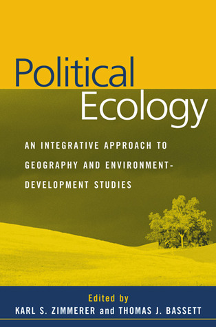 Political Ecology: An Integrative Approach to Geog...