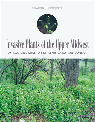 Invasive Plants of the Upper Midwest: An Illustrat...