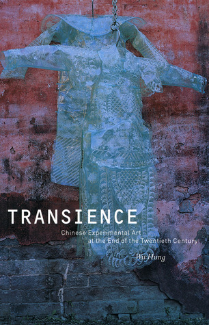Transience: Chinese Experimental Art at the End of...
