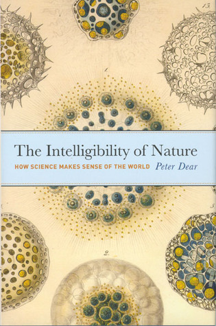 The Intelligibility of Nature: How Science Makes S...