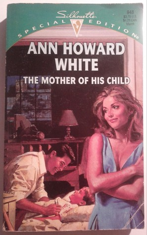 The Mother of His Child (Silhouette Special Editio...