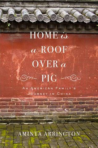 Home is a Roof Over a Pig: An American Family's Jo...