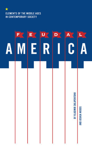 Feudal America: Elements of the Middle Ages in Con...