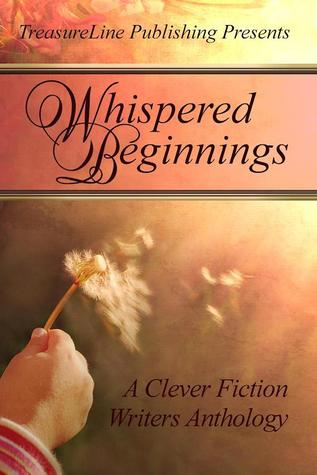 Whispered Beginnings: A Clever Fiction Anthology