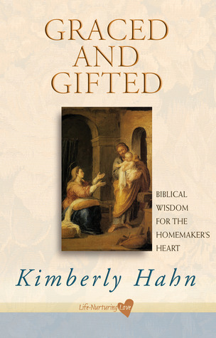 Graced and Gifted: Biblical Wisdom for the Homemak...