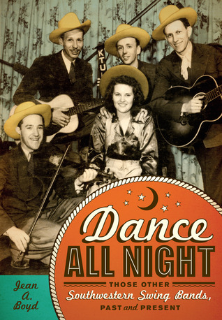 Dance All Night: Those Other Southwestern Swing Ba...
