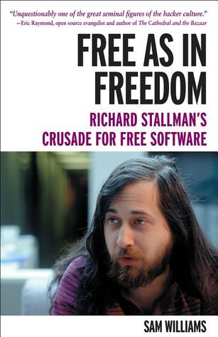 Free as in Freedom: Richard Stallman's Crusade for...