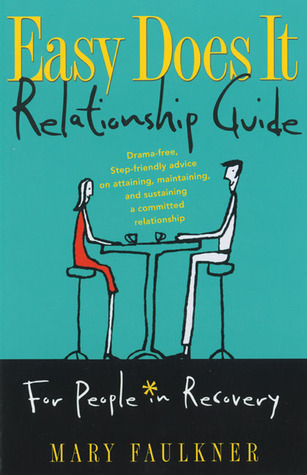 Easy Does It Relationship Guide for People in Reco...