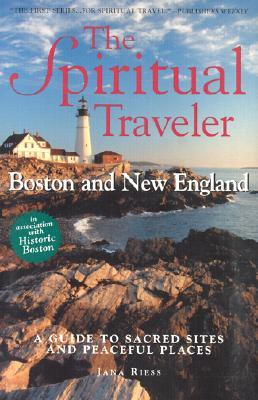 Boston and New England: A Guide to Sacred Sites an...