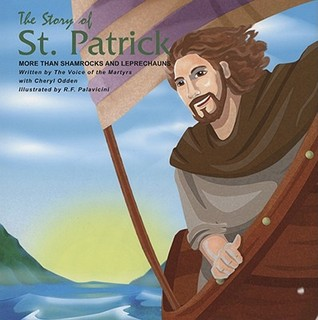 The Story of St. Patrick: More Than Shamrocks and ...