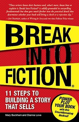 Break Into Fiction: 11 Steps to Building a Story T...
