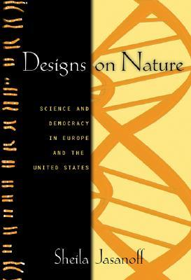 Designs on Nature: Science and Democracy in Europe...