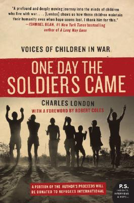 One Day the Soldiers Came: Voices of Children in W...