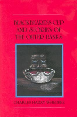 Blackbeard's Cup and Other Stories of the Outer Ba...