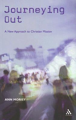 Journeying Out: A New Approach to Christian Missio...