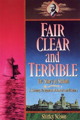 Fair, Clear, and Terrible: The Story of Shiloh, Ma...