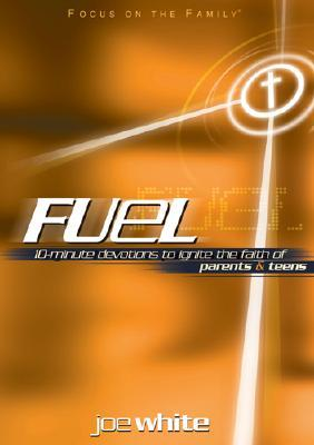 Fuel: 10-Minute Devotions to Ignite the Faith of P...