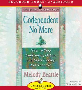 Codependent No More: How to Stop Controlling Other...