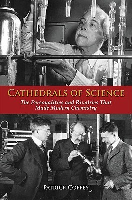 Cathedrals of Science: The Personalities and Rival...