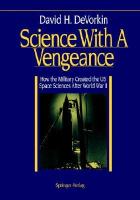 Science with a Vengeance: How the Military Created...