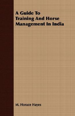 A Guide to Training and Horse Management in India