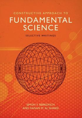 Constructive Approach to Fundamental Science